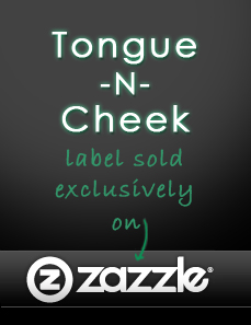 TongueNCheek on zazzle.com